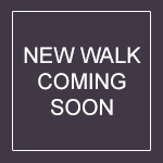 New Walks Coming Soon