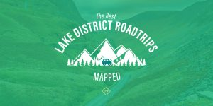 The Best Lake District Roadtrips Mapped